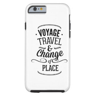 Voyage Travel & Change Of Place Tough iPhone 6 Case