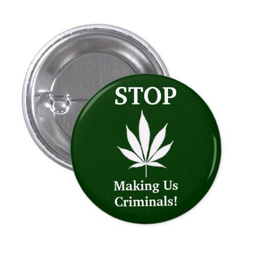 W04 Stop Making Us Criminals Pot Button