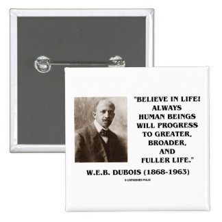 W.E.B. Du Bois Believe In Life Always Progress 15 Cm Square Badge