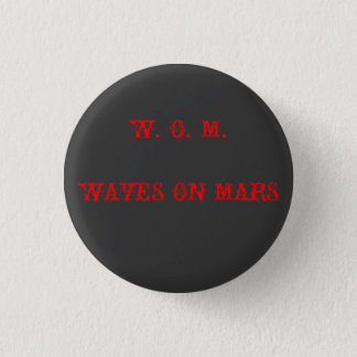 W. O. M. WAVES ON MARS 3 CM ROUND BADGE