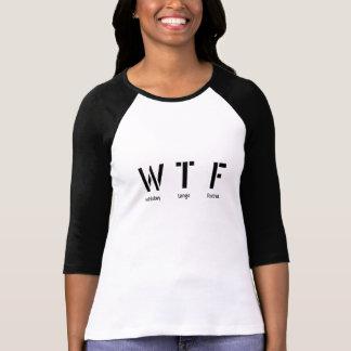 W T F SHIRT