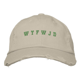 W T F W J D EMBROIDERED HAT