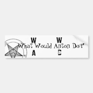 W.W.A.D. What Would Anton Do?(Black Printing) Bumper Sticker