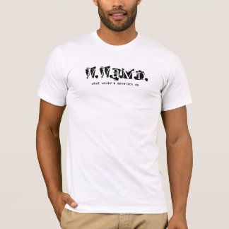 w.w.a.m.d., what would a maverick do T-Shirt