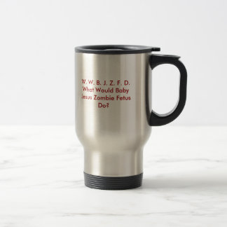 W. W. B. J. Z. F. D.... STAINLESS STEEL TRAVEL MUG