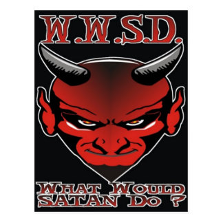 W.W.S.D. What would Satan Do? Postcard