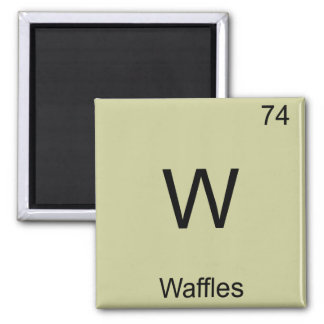 W - Waffles Funny Chemistry Element Symbol T-Shirt Magnet