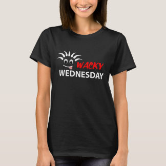 WACKY WEDNESDAY T-Shirt