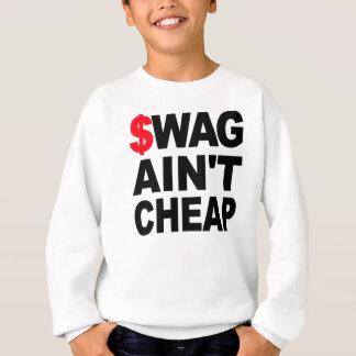 $WAG AIN'T CHEAP SWEATSHIRT