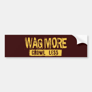 WAG MORE GROWL LESS BUMPER STICKER