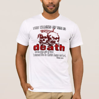 Wages of sin is DEATH T-Shirt