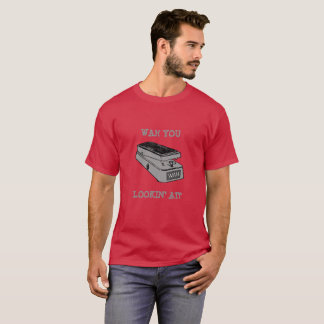 Wah You Lookin' At? Guitar Music T-Shirt
