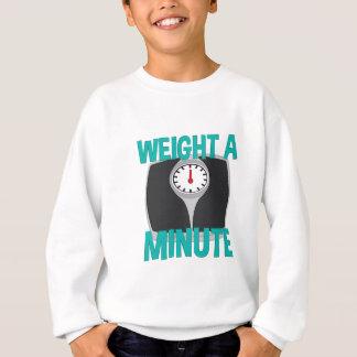 Wait A Minute Sweatshirt