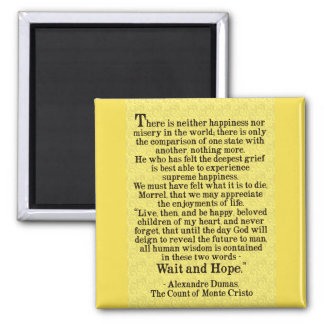'Wait and Hope' Alexandre Dumas Quote Magnet