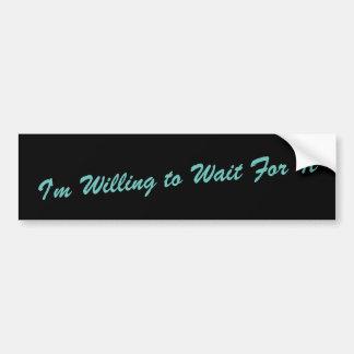 Wait For It Bumper Sticker