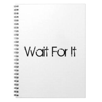 Wait For it Journal