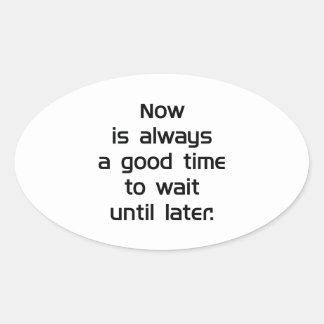 Wait Until Later Oval Sticker