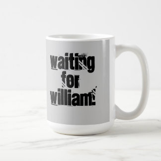 Waiting for William Coffee Mug