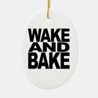 Wake And Bake Ceramic Ornament