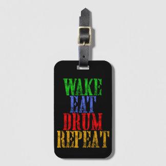 Wake Eat DRUM Repeat Luggage Tag