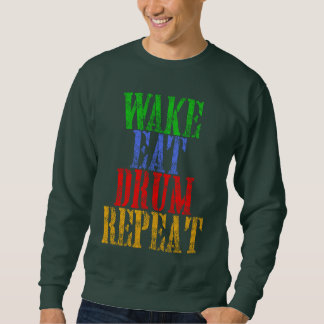 Wake Eat DRUM Repeat Sweatshirt