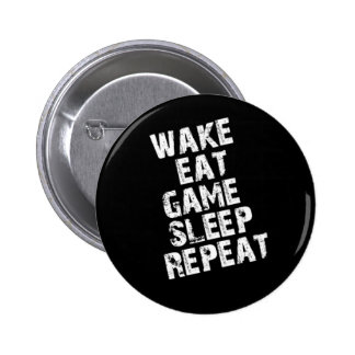 Wake Eat Game Sleep Repeat 6 Cm Round Badge