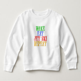WAKE EAT JET SKI REPEAT SWEATSHIRT