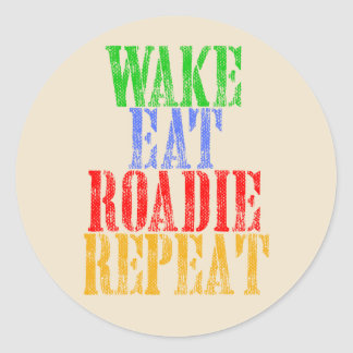 Wake Eat ROADIE Repeat Classic Round Sticker