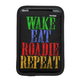 Wake Eat ROADIE Repeat iPad Mini Sleeve