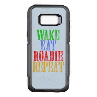Wake Eat ROADIE Repeat OtterBox Commuter Samsung Galaxy S8+ Case