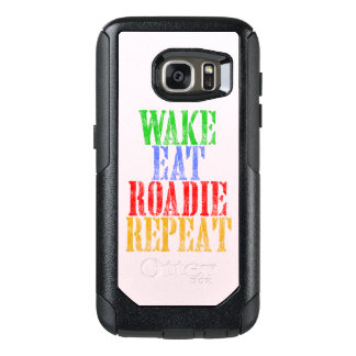 Wake Eat ROADIE Repeat OtterBox Samsung Galaxy S7 Case