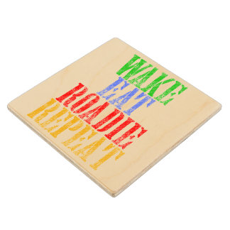 Wake Eat ROADIE Repeat Wood Coaster