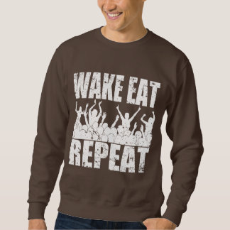 WAKE EAT ROCK REPEAT #2 (wht) Sweatshirt