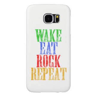 WAKE EAT ROCK REPEAT #3 SAMSUNG GALAXY S6 CASES