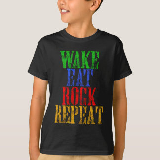 WAKE EAT ROCK REPEAT #3 T-Shirt