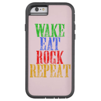 WAKE EAT ROCK REPEAT #3 TOUGH XTREME iPhone 6 CASE