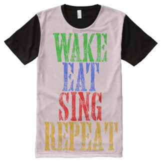 Wake Eat Sing Repeat All-Over Print T-Shirt