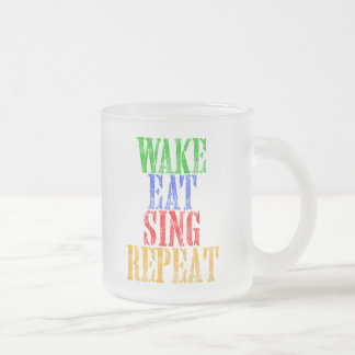 Wake Eat Sing Repeat Frosted Glass Coffee Mug