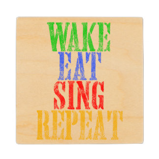 Wake Eat Sing Repeat Wood Coaster