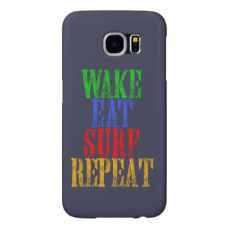 WAKE EAT SURF REPEAT SAMSUNG GALAXY S6 CASES