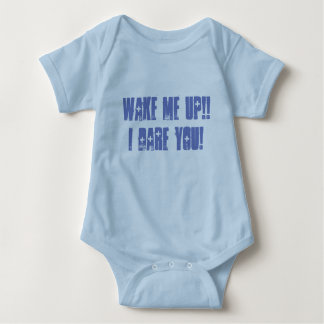 Wake me up!! I dare you! Baby one piece Baby Bodysuit