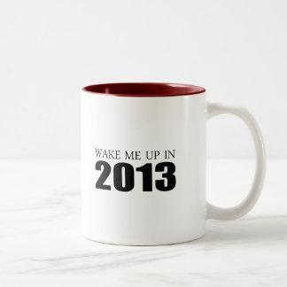 Wake me up in 2013 Two-Tone mug