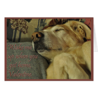 Wake Me Up When You Get Home, Valentine Greeting Card