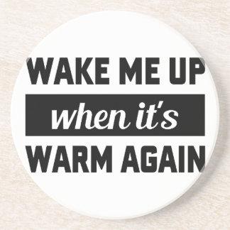 Wake Me When It's Warm Coasters