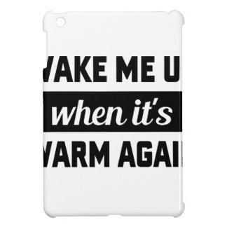Wake Me When It's Warm iPad Mini Cover
