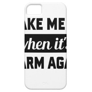 Wake Me When It's Warm iPhone 5 Covers