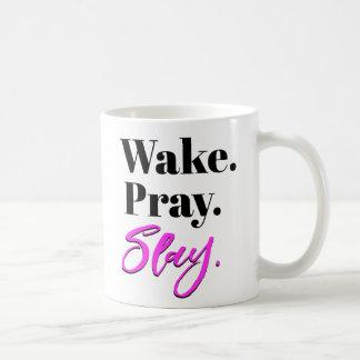 Wake, Pray, Slay Coffee Mug