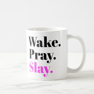 Wake, Pray, Slay Coffee Mug