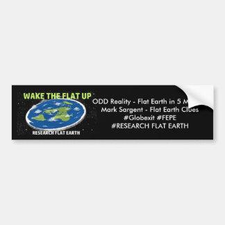 Wake The Flat Up Bumper Sticker