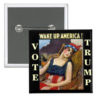 WAKE UP AMERICA Donald Trump 2016 15 Cm Square Badge